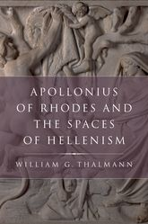 Apollonius of Rhodes and the Spaces of Hellenism