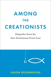 Among the CreationistsDispatches from the Anti-Evolutionist Frontline
