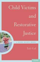 Child Victims and Restorative JusticeA Needs-Rights Model