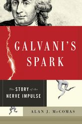 Galvani's Spark: The Story of the Nerve Impulse