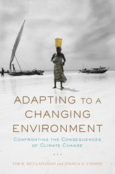 Adapting to a Changing EnvironmentConfronting the Consequences of Climate Change
