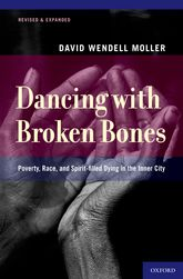 Dancing with Broken BonesPoverty, Race, and Spirit-filled Dying in the Inner City