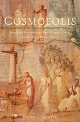 CosmopolisImagining Community in Late Classical Athens and the Early Roman Empire