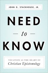 Need to KnowVocation as the Heart of Christian Epistemology