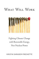 What Will WorkFighting Climate Change with Renewable Energy, Not Nuclear                         Power