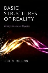Basic Structures of RealityEssays in Meta-Physics