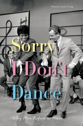 Sorry I Don't DanceWhy Men Refuse to Move