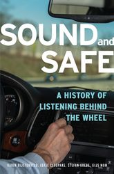 Sound and SafeA History of Listening Behind the Wheel