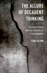 The Allure of Decadent ThinkingReligious Studies and the Challenge of Postmodernism