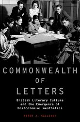 Commonwealth of LettersBritish Literary Culture and the Emergence of Postcolonial Aesthetics
