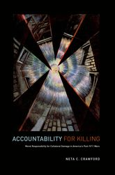 Accountability for KillingMoral Responsibility for Collateral Damage in America's Post-9/11 Wars