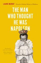 The Man Who Thought He Was Napoleon