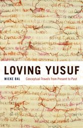 Loving Yusuf: Conceptual Travels from Present to Past