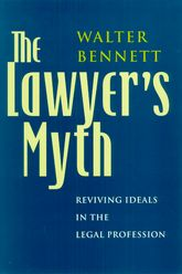 The Lawyer's MythReviving Ideals in the Legal Profession