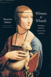 Women & WeaselsMythologies of Birth in Ancient Greece and Rome