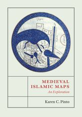 Medieval Islamic MapsAn Exploration