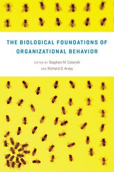 The Biological Foundations of Organizational Behavior