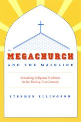 The Megachurch and the Mainline