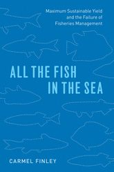 All the Fish in the SeaMaximum Sustainable Yield and the Failure of Fisheries Management