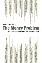 The Money ProblemRethinking Financial Regulation