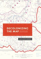 Decolonizing the MapCartography from Colony to Nation