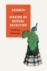Darwin and the Making of Sexual Selection - University Press Scholarship Online