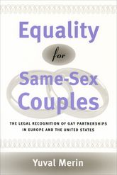 Equality for Same-Sex Couples: The Legal Recognition of Gay Partnerships in Europe and the United States