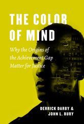 The Color of MindWhy the Origins of the Achievement Gap Matter for Justice