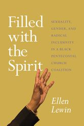Filled with the SpiritSexuality, Gender, and Radical Inclusivity in a Black Pentecostal Church Coalition