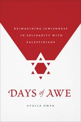 Days of AweReimagining Jewishness in Solidarity with Palestinians
