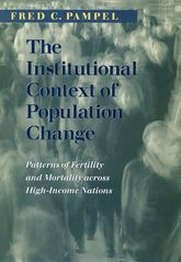 The Institutional Context of Population Change: Patterns of Fertility and Mortality across High-Income Nations