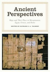 Ancient PerspectivesMaps and Their Place in Mesopotamia, Egypt, Greece, and Rome