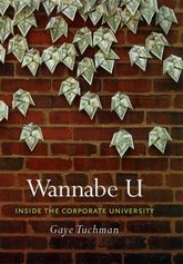 Wannabe U: Inside the Corporate University