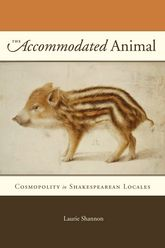 The Accommodated AnimalCosmopolity in Shakespearean Locales