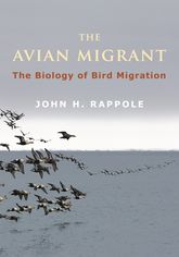 The Avian MigrantThe Biology of Bird Migration