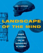 Landscape of the MindHuman Evolution and the Archaeology of Thought