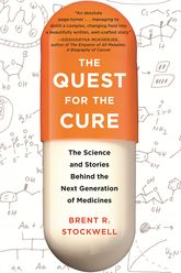 The Quest for the CureThe Science and Stories Behind the Next Generation of Medicines