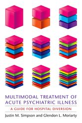 Multimodal Treatment of Acute Psychiatric IllnessA Guide for Hospital Diversion