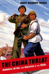 The China ThreatMemories, Myths, and Realities in the 1950s
