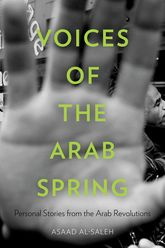 Voices of the Arab SpringPersonal Stories from the Arab Revolutions
