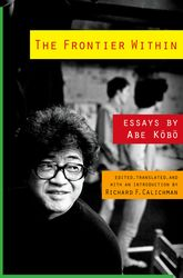 The Frontier Within: Essays by Abe Kōbō