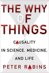 The Why of ThingsCausality in Science, Medicine, and Life