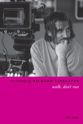 The Cinema of Richard LinklaterWalk, Don't Run