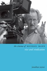 The Cinema of Michael MannVice and Vindication
