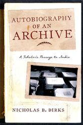Autobiography of an ArchiveA Scholar's Passage to India