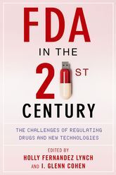 FDA in the Twenty-First CenturyThe Challenges of Regulating Drugs and New Technologies