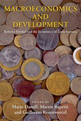 Macroeconomics and DevelopmentRoberto Frenkel and the Economics of Latin America