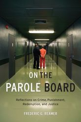 On the Parole BoardReflections on Crime, Punishment, Redemption, and Justice