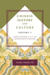 Chinese History and CultureSixth Century B.C.E. to Seventeenth Century