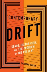 Contemporary DriftGenre, Historicism, and the Problem of the Present